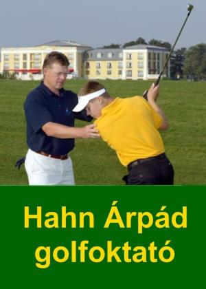 Hahn Árpád profi golfoktató és versenyző