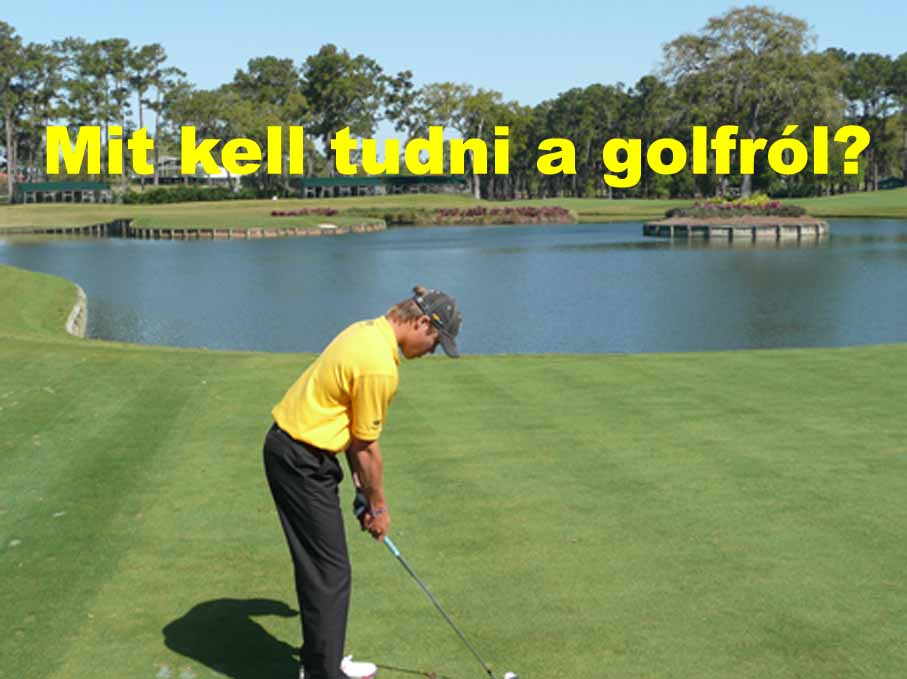 Mit kell tudni a golfról?